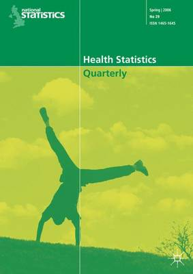 Health Statistics Quarterly No 33, Spring 2007 by Office for National Statistics