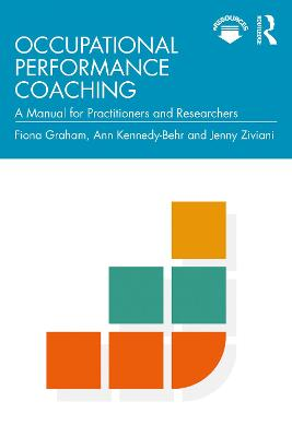 Occupational Performance Coaching: A Manual for Practitioners and Researchers by Fiona Graham