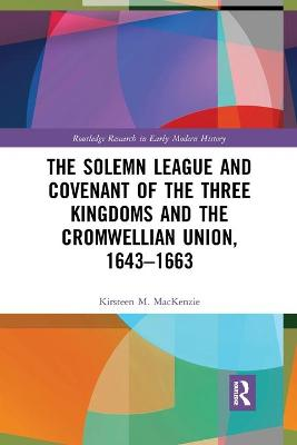 The Solemn League and Covenant of the Three Kingdoms and the Cromwellian Union, 1643-1663 book