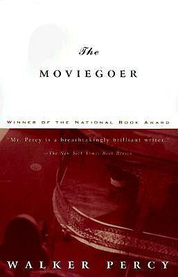 Moviegoer by Walker Percy