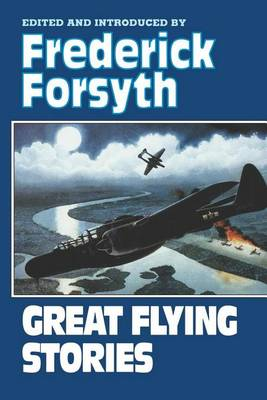 Great Flying Stories by Frederick Forsyth