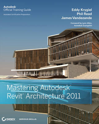 Mastering Autodesk Revit Architecture 2011 by Eddy Krygiel