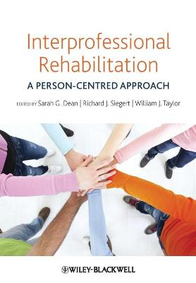 Interprofessional Rehabilitation - a              Person-centered Approach by Sarah G. Dean