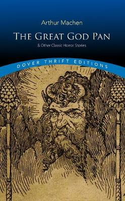 The Great God Pan & Other Classic Horror Stories by Arthur Machen