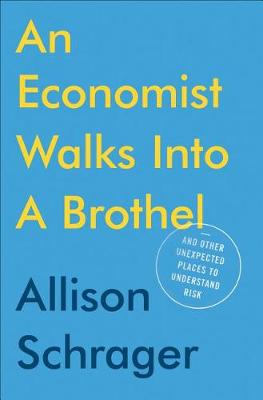 An Economist Walks Into A Brothel by Allison Schrager