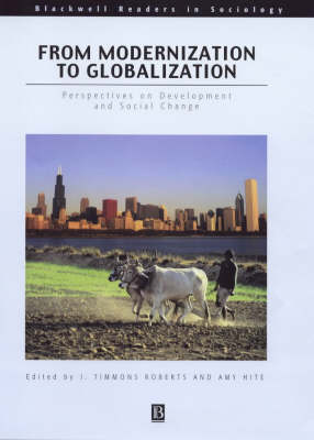 From Modernization to Globalization: Social Perspectives on International Development by J. Timmons Roberts