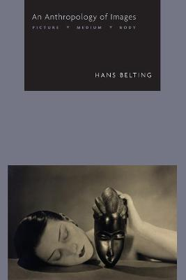 Anthropology of Images by Hans Belting