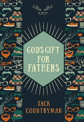 God's Gift for Fathers by Jack Countryman