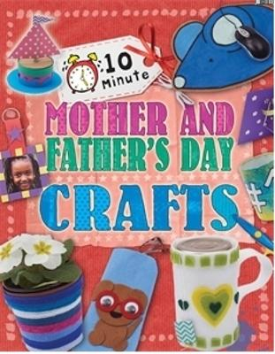 10 Minute Crafts: Mother's and Father's Day by Annalees Lim