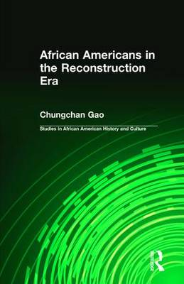 African Americans in the Reconstruction Era by Chungchan Gao