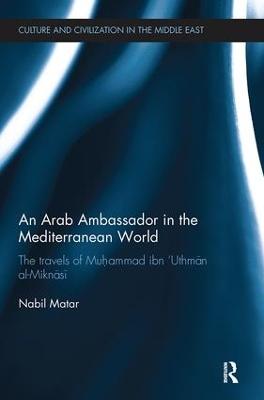 An Arab Ambassador in the Mediterranean World by Nabil Matar