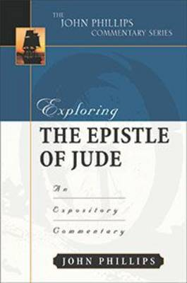 Exploring the Epistle of Jude by John Phillips