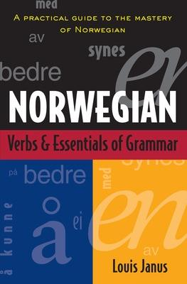 Norwegian Verbs And Essentials of Grammar by Janus