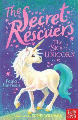Secret Rescuers: The Sky Unicorn by Paula Harrison