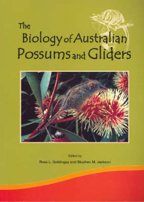Biology of Australian Possums and Gliders by R.L. Goldingay