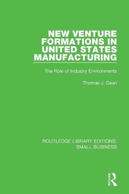 New Venture Formations in United States Manufacturing by Thomas J. Dean