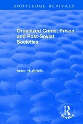 Organized Crime, Prison and Post-Soviet Societies book