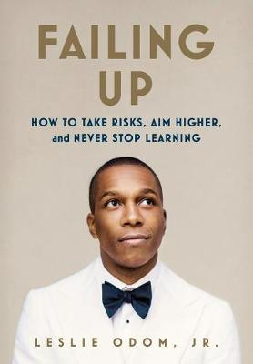 Failing Up by Leslie Odom