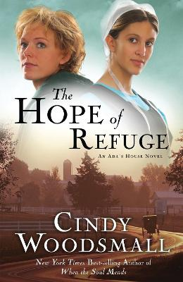 The Hope of Refuge by Cindy Woodsmall