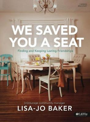 We Saved You a Seat - Bible Study Book by Lisa-Jo Baker