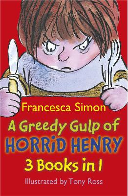 Greedy Gulp of Horrid Henry 3-in-1 book