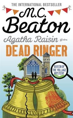 Agatha Raisin and the Dead Ringer by M C Beaton