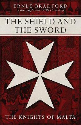 Shield and the Sword by Ernle Bradford