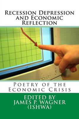 Recession Depression and Economic Reflection by James Wagner