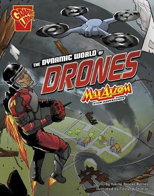 The Dynamic World of Drones by Nikole Brooks Bethea
