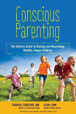 Conscious Parenting by Gabriel Cousens
