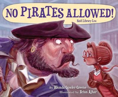 No Pirates Allowed Said Library Lou by Rhonda Gowler Greene