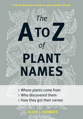 The A to Z of Plant Names by Allen J. Coombes