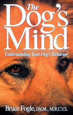 The Dog's Mind by Dr Bruce Fogle