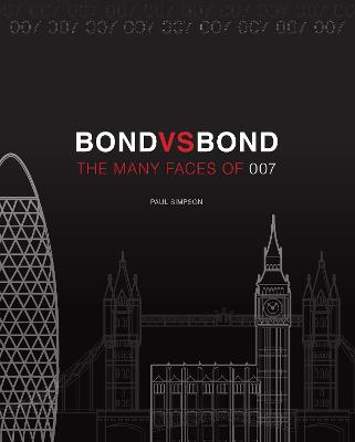 Bond vs. Bond: Revised and Updated: The Many Faces of 007 book