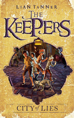 City of Lies: the Keepers 2 by Lian Tanner