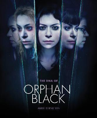 DNA of Orphan Black by Abbie Bernstein