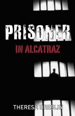 Prisoner in Alcatraz by Theresa Breslin
