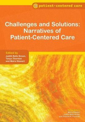 Challenges and Solutions: Narratives of Patient-Centered Care by Judith Belle Brown