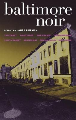 Baltimore Noir by Laura Lippman