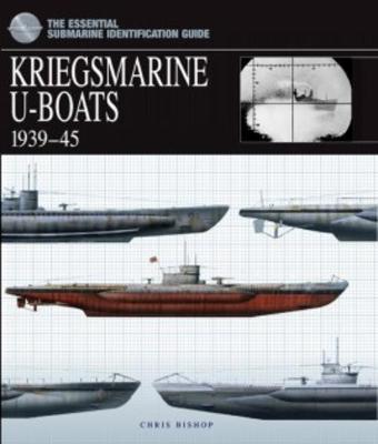 Kriegsmarine U-Boats by Chris Bishop