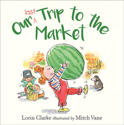 Our Last Trip to the Market by Lorin Clarke