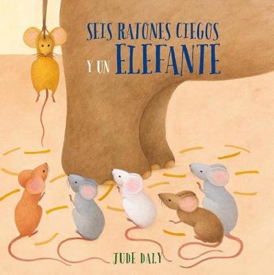 Seis Ratones Ciegos y un Elefante by Jude Daly