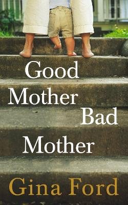 Good Mother, Bad Mother by Gina Ford