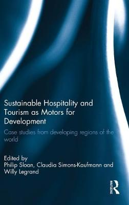 Sustainable Hospitality and Tourism as Motors for Development by Willy Legrand
