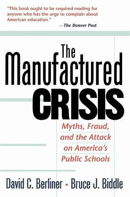 Manufactured Crisis by David C. Berliner