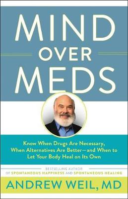Mind Over Meds by Dr. Andrew Weil