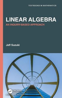 Linear Algebra: An Inquiry-Based Approach book
