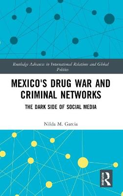 Mexico's Drug War and Criminal Networks: The Dark Side of Social Media book