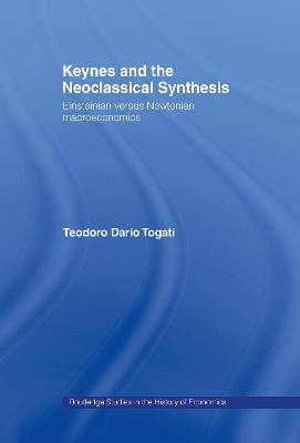 Keynes and the Neoclassical Synthesis by Dario Togati
