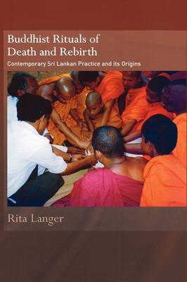 Buddhist Rituals of Death and Rebirth by Rita Langer